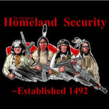 THE ORIGINAL HOMELAND SECURITY INDIANS