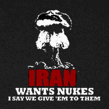 IRAN WANTS NUKES I SAY WE GIVE EM TO THEM
