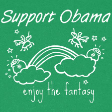 SUPPORT OBAMA ENJOY THE FANTASY
