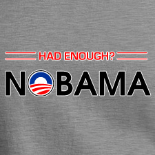 HAD ENOUGH? NOBAMA